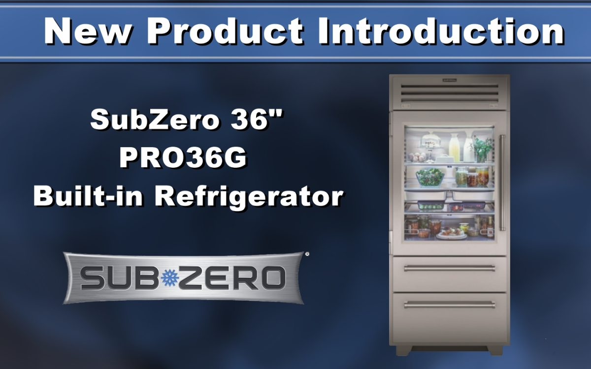 New Product Introduction Subzero 36 Pro36g Built In